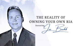 Sketched Image of Joe Budd in Blue. Text: The Reality of Owning Your Own RIA